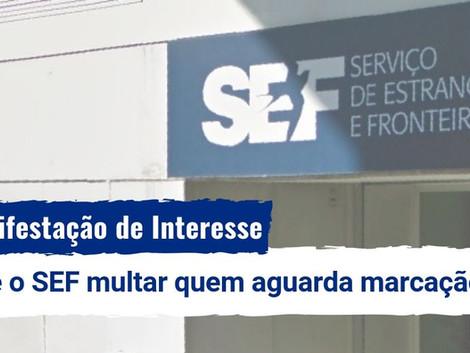 Manifestação de interesse: pode o SEF multar quem aguarda marcação?