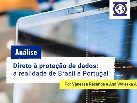 Direito à proteção de dados: a realidade de Brasil e Portugal