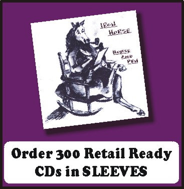 300 Retail Ready CDs in full color SLEEVES
