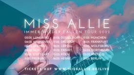 MISS ALLIE - IMMER WIEDER FALLEN TOUR 2022