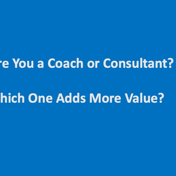 Am I a Coach or Consultant?