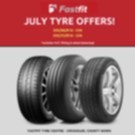 JULY 2019 TYRE OFFERS FASTFIT NI TYRES C