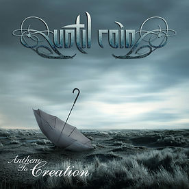 Anthem to Creation Compact Disc by Until Rain