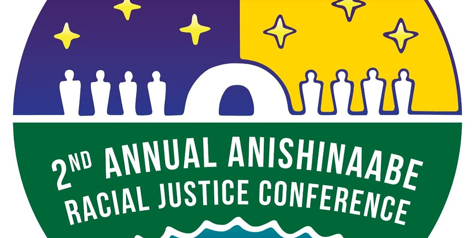 2nd Annual Anishinaabe Racial Justice Conference