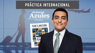 Arbitraje Internacional: Ejerciendo la práctica legal fuera de tu país - PRÁCTICA INTERNACIONAL