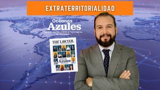 Leyes y Litigios Extraterritoriales - Extraterritorialidad