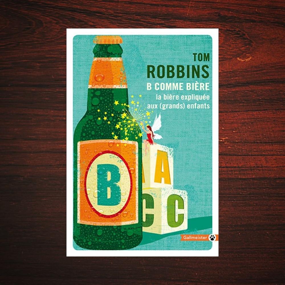 Couverture : B comme Bière, Tom Robbins - éditions Gallmeister