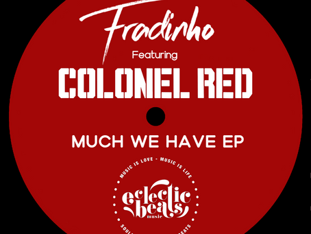 PREMIERE: Fradinho ft Colonel Red - 'Much We Have (Daz-I-Kue Dub)'