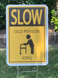 SLOW FOR OLD PEOPLE