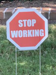 STOP WORKING
