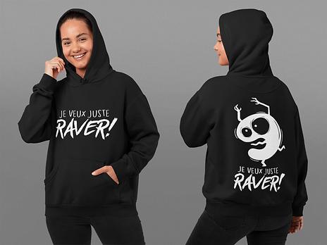 """Sweat-shirt à capuche """"Je veux juste Raver!"""""""