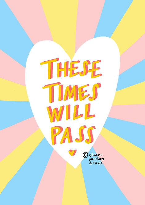 These Times Will Pass Greetings Card