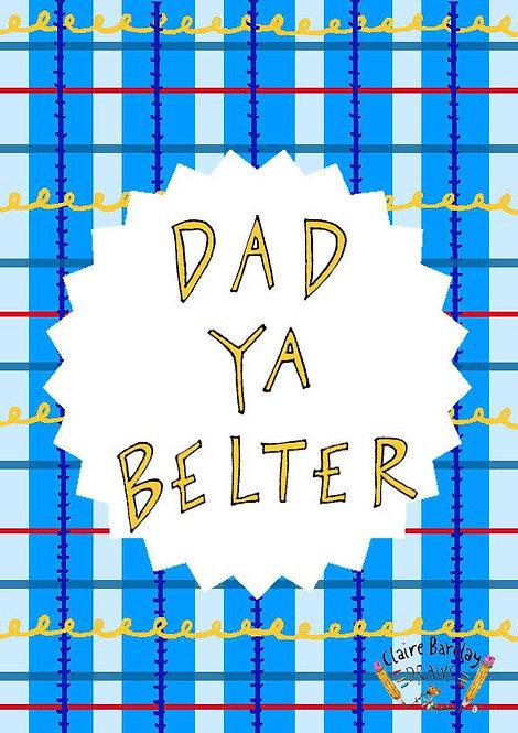 Dad, Ya Belter
