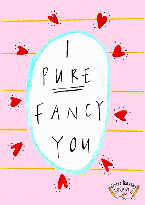 I Pure Fancy You