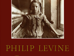 "Honoring ""A Poet of Memory"": On the Death of Philip Levine"