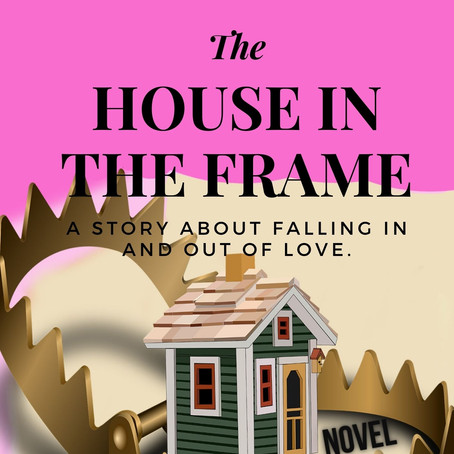 """""""The House in the Frame"""""""