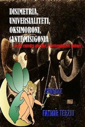 DISIMETRIA, UNIVERSIALITETI, OKSIMORONI, (ANTI)MISIGONIA