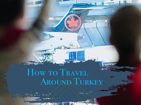 How to Travel Around Turkey