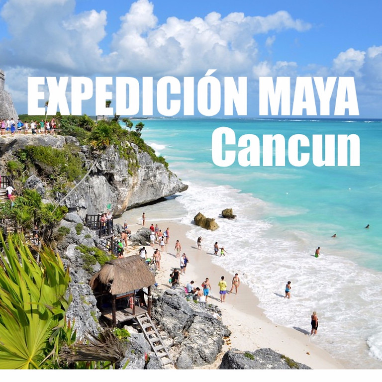EXPEDICION PIRAMIDES MAYAS. CANCUN