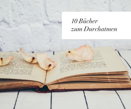 10 Bücher zum Durchatmen