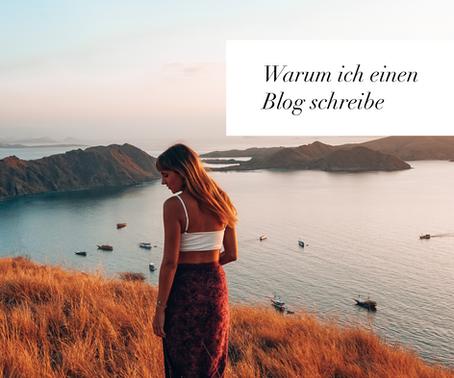 Warum ich einen Blog schreibe...
