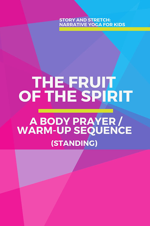 The Fruit of the Spirit: A Body Prayer/Warm-Up Sequence (standing)