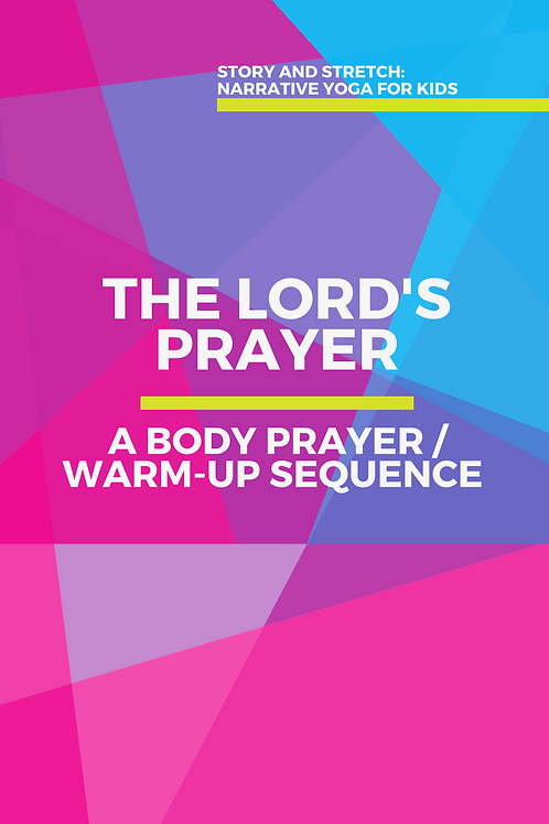 The Lord's Prayer: A Body Prayer/Warm-Up Sequence
