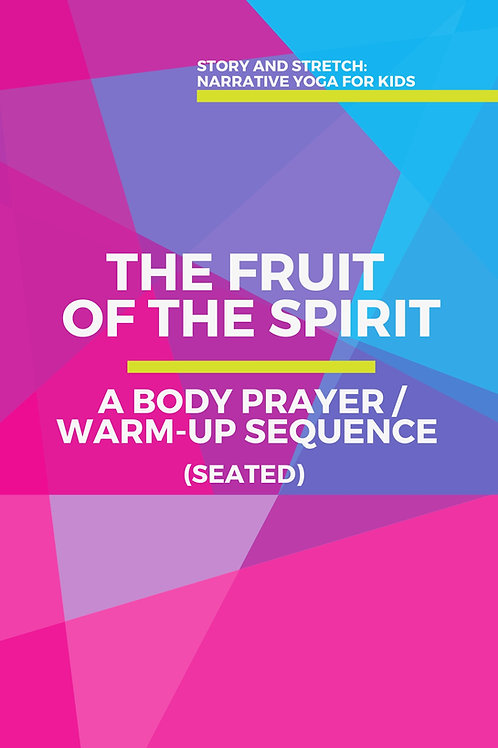 The Fruit of the Spirit: A Body Prayer/Warm-Up Sequence (seated)