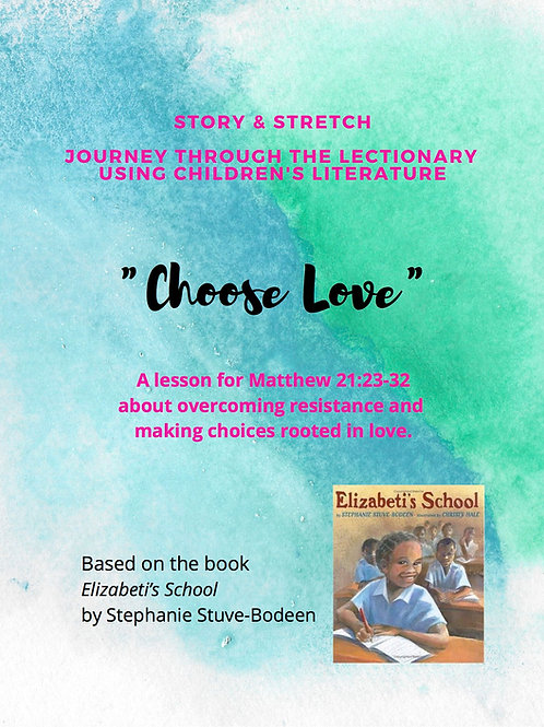 """""""Choose Love"""": A Story & Stretch Lesson for Matthew 21:23-32"""