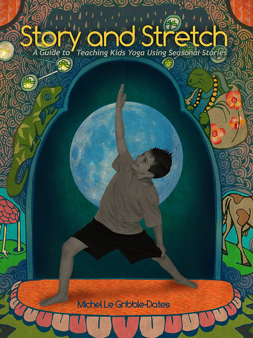 Story and Stretch: A Guide to Teaching Kids Yoga