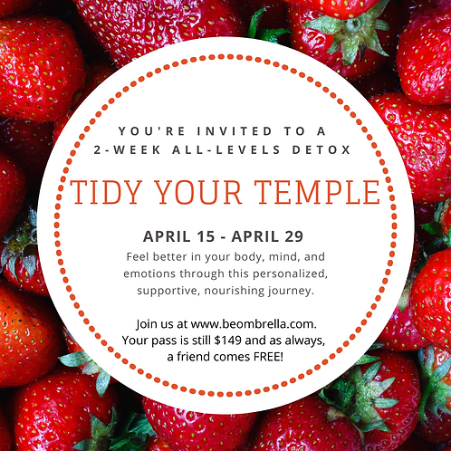 Tidy Your Temple - Spring 2021 Detox
