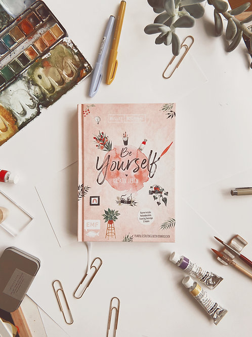 "Bullet Journal ""BE YOURSELF - Kreativ leben"""
