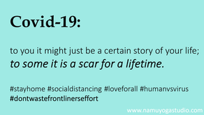 Covid-19: to you it might just be a certain story of your life, to some it is a scar for a lifetime