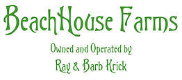 BeachHouse Farms, Owned and Operated by Ray & Barb Krick