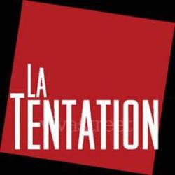 BRUXELLES La Tentation