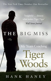 """10 golf psychological issues I learned about Tiger Wood and his killer instinct with """"The Big Miss"""""""