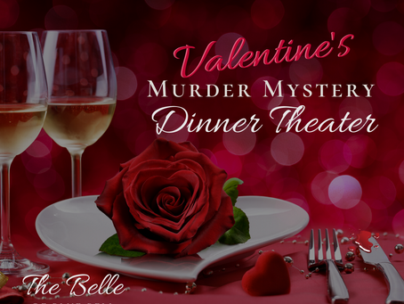 Valentine's Day Murder Mystery Dinner at The Belle of Blue Bell