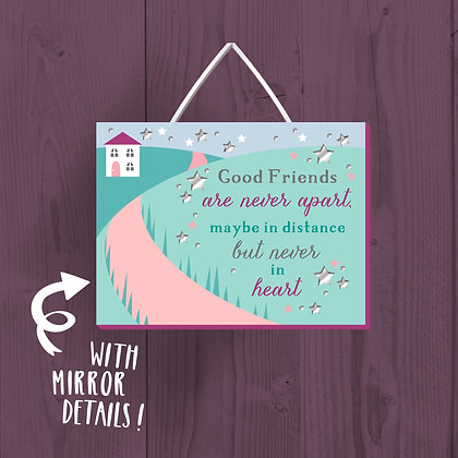 Good Friends Are Never Apart, Wooden Plaque