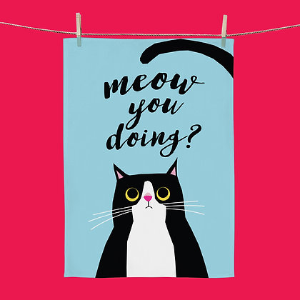 Meow You Doing? Tea Towel