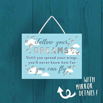 Follow Your Dreams, Wooden Plaque