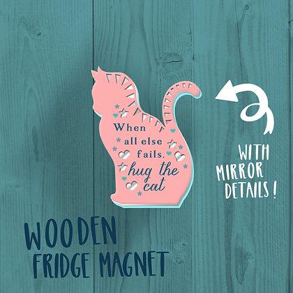 When all else fails hug the cat, Fridge Magnet
