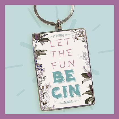 Let The Fun Be Gin - Keyring