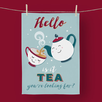 Hello Is It Tea? Tea Towel