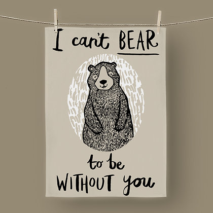 Can't Bear To Be Without You, Tea Towel