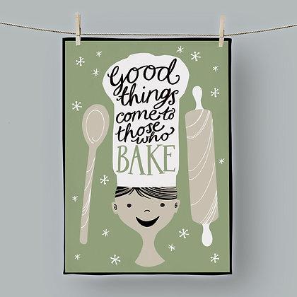 Good Things come to those who bake, Tea Towel