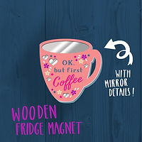 Coffee First Fridge Magnet.jpg