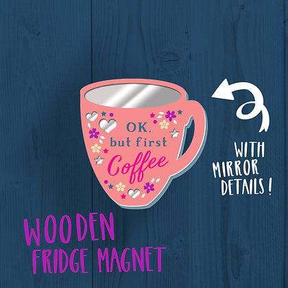 Ok but first Coffee, Fridge Magnet