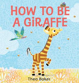 How to be a Giraffe