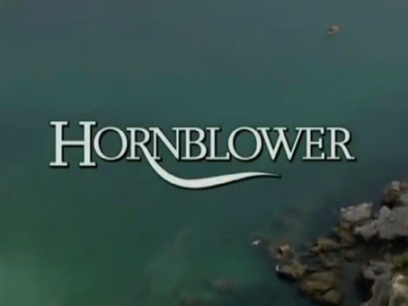 Watching the Hornblower Series and What I Love About It