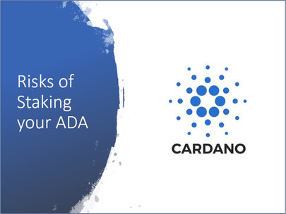 What are the risks of staking your ADA?